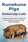 Kunekune pigs. Kunekune pigs as pets. Kunekune pigs book for keeping, pros and cons, care, housing, diet and health. - eBook