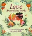 Love Around The World : Family and Friendship Around the World - Book