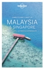 Lonely Planet Best of Malaysia & Singapore - eBook