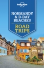 Lonely Planet Normandy & D-Day Beaches Road Trips - eBook