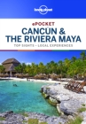 Lonely Planet Pocket Cancun & the Riviera Maya - eBook