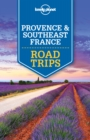 Lonely Planet Provence & Southeast France Road Trips - eBook