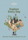 Explore Every Day : 365 daily prompts to refresh your life - Book
