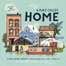 A Place Called Home : Look Inside Houses Around the World - Book