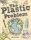 The Plastic Problem : 50 Small Ways to Reduce Waste and Help Save the Earth - Book