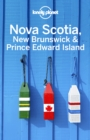 Lonely Planet Nova Scotia, New Brunswick & Prince Edward Island - eBook
