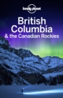 Lonely Planet British Columbia & the Canadian Rockies - eBook