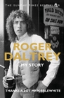 Roger Daltrey: Thanks a lot Mr Kibblewhite : My Story - eBook