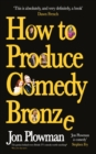 How to Produce Comedy Bronze - eBook