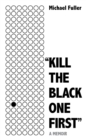 """Kill The Black One First"" : The most moving story you'll read this year - Book"