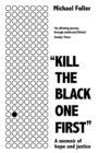 """Kill The Black One First"" : The most moving story you'll read this year - eBook"