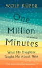 One Million Minutes : What My Daughter Taught Me About Time - Book