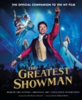 The Greatest Showman - The Official Companion to the Hit Film : Behind the Scenes. Original Art. Exclusive Interviews. - Book