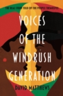 Voices of the Windrush Generation : The real story told by the people themselves - Book