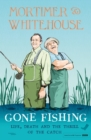Mortimer & Whitehouse: Gone Fishing : The perfect gift for Father's Day - Book
