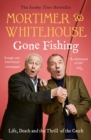 Mortimer & Whitehouse: Gone Fishing : The perfect gift for this Christmas - eBook