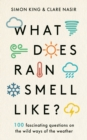 What Does Rain Smell Like? : Discover the fascinating answers to the most curious weather questions from two expert meteorologists - eBook