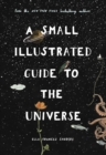 A Small Illustrated Guide to the Universe : From the New York Times bestselling author - eBook