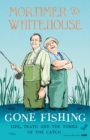 Mortimer & Whitehouse: Gone Fishing : Life, Death and the Thrill of the Catch - Book