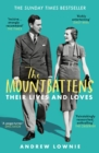 The Mountbattens : Their Lives & Loves: The Sunday Times Bestseller - eBook