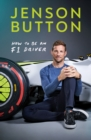 How To Be An F1 Driver : My Guide To Life In The Fast Lane - eBook