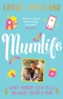 MumLife : What Nobody Ever Tells You About Being A Mum - Book