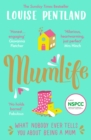MumLife : What Nobody Ever Tells You About Being A Mum - eBook