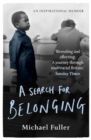 A Search For Belonging : A story about race, identity, belonging and displacement - Book