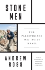 Stone Men : The Palestinians Who Built Israel - Book