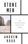 Stone Men : The Palestinians Who Built Israel - eBook
