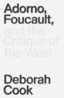 Adorno, Foucault and the Critique of the West - eBook