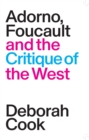 Adorno, Foucault and the Critique of the West - Book