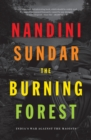 The Burning Forest : India's War Against the Maoists - Book