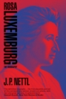 Rosa Luxemburg : The Biography - Book