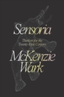 Sensoria : Thinkers for the Twentieth-First Century - Book