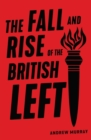 The Fall and Rise of the British Left - Book