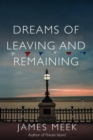 Dreams of Leaving and Remaining - Book