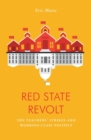 Red State Revolt : The Teachers' Strike Wave and Working-Class Politics - Book
