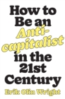How to Be an Anticapitalist in the Twenty-First Century - Book