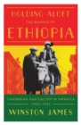 Holding Aloft the Banner of Ethiopia : Caribbean Radicalism in Early Twentieth Century America - Book