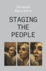 Staging the People : The Proletarian and His Double - Book