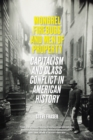 Mongrel Firebugs and Men of Property : Capitalism and Class Conflict in American History - Book