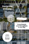 Designing Disorder : Experiments and Disruptions in the City - Book