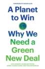 A Planet to Win : Why We Need a Green New Deal - Book