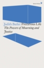 Precarious Life : The Powers of Mourning and Violence - Book