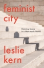 Feminist City : Claiming Space in a Man-Made World - Book