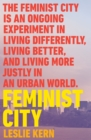 Feminist City : Claiming Space in a Man-Made World - eBook