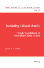 Translating Cultural Identity : French Translations of Australian Crime Fiction - eBook