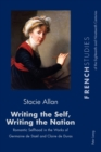 Writing the Self, Writing the Nation : Romantic Selfhood in the Works of Germaine de Stael and Claire de Duras - Book