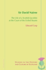 Sir David Nairne : The Life of a Scottish Jacobite at the Court of the Exiled Stuarts - eBook